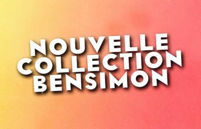 Nouvelle collection Bensimon